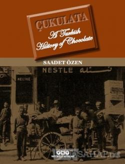Çukulata, A Turkish History Of Chocolate (Ciltli)