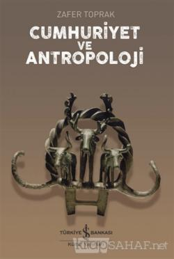 Cumhuriyet ve Antropoloji