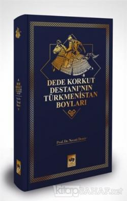 Dede Korkut Destanı'nın Türkmenistan Boyları (Ciltli)