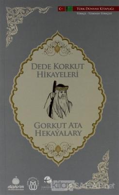 Dede Korkut Hikayeleri (Türkçe-Türkmen Türkçesi)