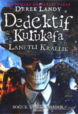 Dedektif Kurukafa : Lanetli Krallık (Ciltli)