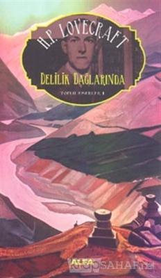 Delilik Dağlarında : Toplu Eserler - 1 - Howard Phillips Lovecraft | Y