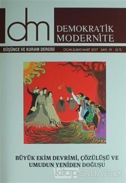 Demokratik Modernite Düşünce ve Kuram Dergisi Sayı : 19 Ocak-Şubat-Mart 2017