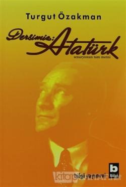 Dersimiz: Atatürk