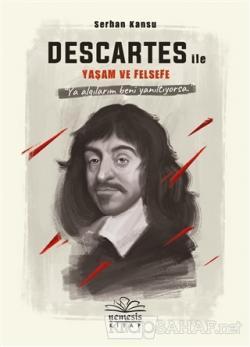 Descartes ile Yaşam ve Felsefe (Ciltli)