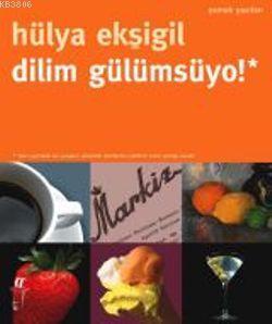 Dilim Gülümsüyo! Yemek Yazıları