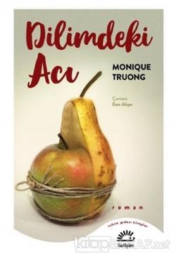 Dilimdeki Acı - Monique Truong | Yeni ve İkinci El Ucuz Kitabın Adresi