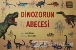 Dinozorun Abecesi - Yaşamın Abecesi Serisi (Ciltli)