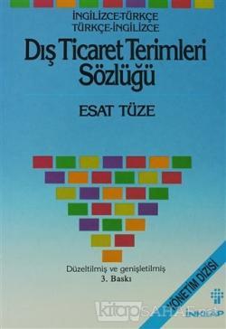 Dış Ticaret Terimleri Sözlüğü (İngilizce-Türkçe ve Türkçe-İngilizce)