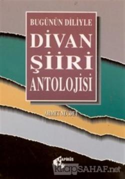 Divan Şiiri Antolojisi Bugünün Diliyle