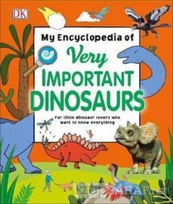 DK - My Encyclopedia of Very Important Dinosaurs (Ciltli)