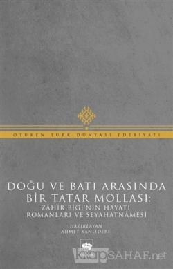 Doğu ve Batı Arasında Bir Tatar Mollası