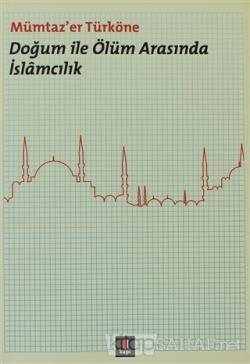 Doğum ile Ölüm Arasında İslamcılık