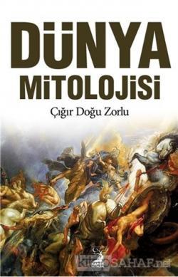Dünya Mitolojisi - Çığır Doğu Zorlu   Yeni ve İkinci El Ucuz Kitabın A