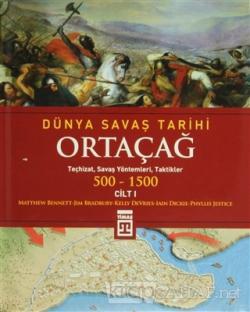 Dünya Savaş Tarihi Cilt 1: Ortaçağ 500-1500 (Ciltli)
