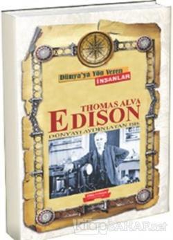 Dünya'ya Yön Veren İnsanlar - Thomas Alva Edison