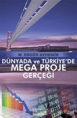 Dünyada ve Türkiye'de Mega Proje Gerçeği - M. Ergün Aydemir | Yeni ve