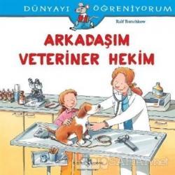 Dünyayı Öğreniyorum - Arkadaşım Veteriner Hekim