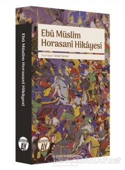Ebu Müslim Horasani Hikayesi