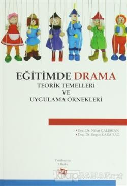 Eğitimde Drama : Teorik Temelleri ve Uygulama Örnekleri