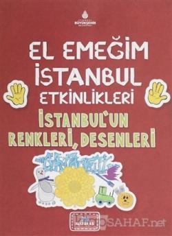 El Emeğim İstanbul Etkinlikleri İstanbul'un Renkleri, Desenleri