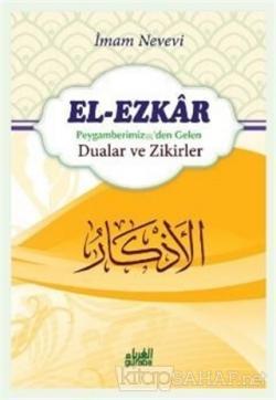 El-Ezkar: Peygamber (s.a.v.)'den Gelen Dualar ve Zikirler (Ciltli)