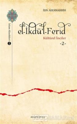 El-İkdü'l-Ferid - Kültürel İnciler 2