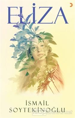 Eliza - İsmail Soytekinoğlu- | Yeni ve İkinci El Ucuz Kitabın Adresi