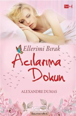 Ellerimi Bırak Acılarıma Dokun - Alexandre Dumas | Yeni ve İkinci El U