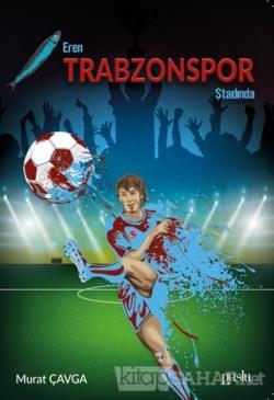 Eren Trabzonspor Stadında