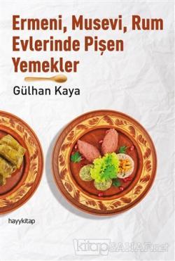 Ermeni, Musevi, Rum Evlerinde Pişen Yemekler