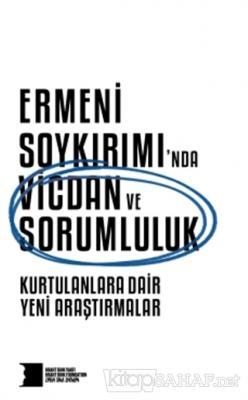 Ermeni Soykırımı'nda Vicdan ve Sorumluluk : Kurtulanlara Dair Yeni Araştırmalar