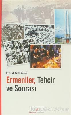 Ermeniler, Tehcir ve Sonrası