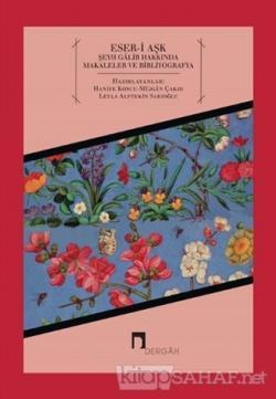 Eser-i Aşk Şeyh Galib Hakkında Makaleler ve Bibliyografya