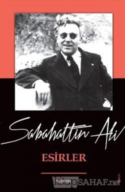 Esirler - Sabahattin Ali | Yeni ve İkinci El Ucuz Kitabın Adresi