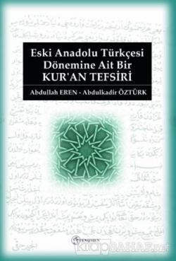 Eski Anadolu Türkçesi Dönemine Ait Bir Kur'an Tefsiri