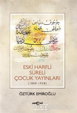 Eski Harfli Süreli Çocuk Yayınları (1869-1928)