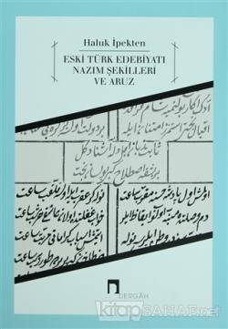 Eski Türk Edebiyatı Nazım Şekilleri ve Aruz
