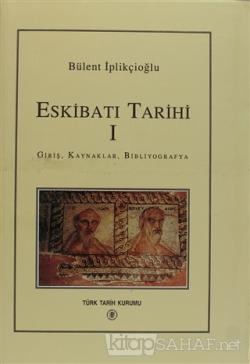 Eskibatı Tarihi 1 Giriş, Kaynaklar, Bibliyografya