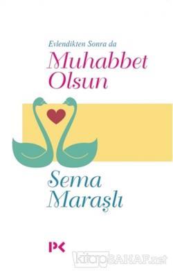 Evlendikten Sonra da Muhabbet Olsun
