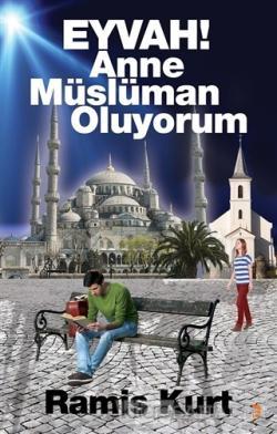 Eyvah! Anne Müslüman Oluyorum