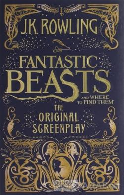 Fantastic Beasts and Where to Find Them (Ciltli)