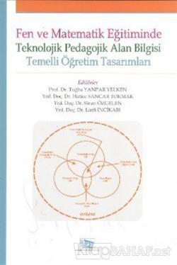 Fen Ve Matematik Eğitiminde Teknolojik Pedagojik Alan Bilgisi