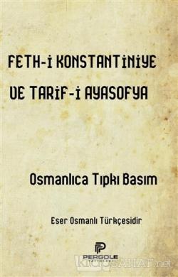 Feth-i Konstantiniye ve Tarif-i Ayasofya