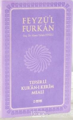 Feyzü'l Furkan Tefsirli Kur'an-ı Kerim Meali (Orta Boy-Sadece Meal)