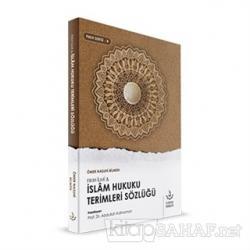 Fıkıh İlmi ve İslam Hukuku Terimleri Sözlüğü