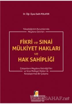 Fikri ve Sınai Mülkiyet Hakları ve Hak Sahipliği (Ciltli)