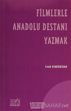 Filmlerle Anadolu Destanı Yazmak
