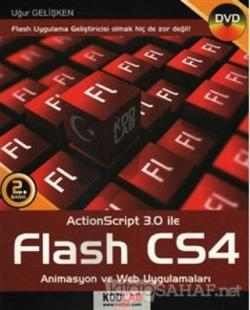 Action Script 3.0 ile Flash CS4 - Animasyon ve Web Uygulamaları CD'Lİ
