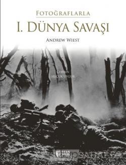 Fotoğraflarla 1. Dünya Savaşı (Ciltli)